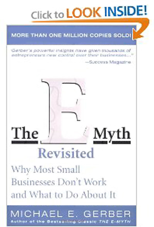 The E-Myth Revisited - Why Most Small Businesses Don't Work and What to Do About It