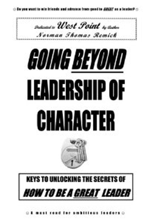 West Point: Going Beyond Leadership of Character: How to be a Great Leader (and live a virtuous life)
